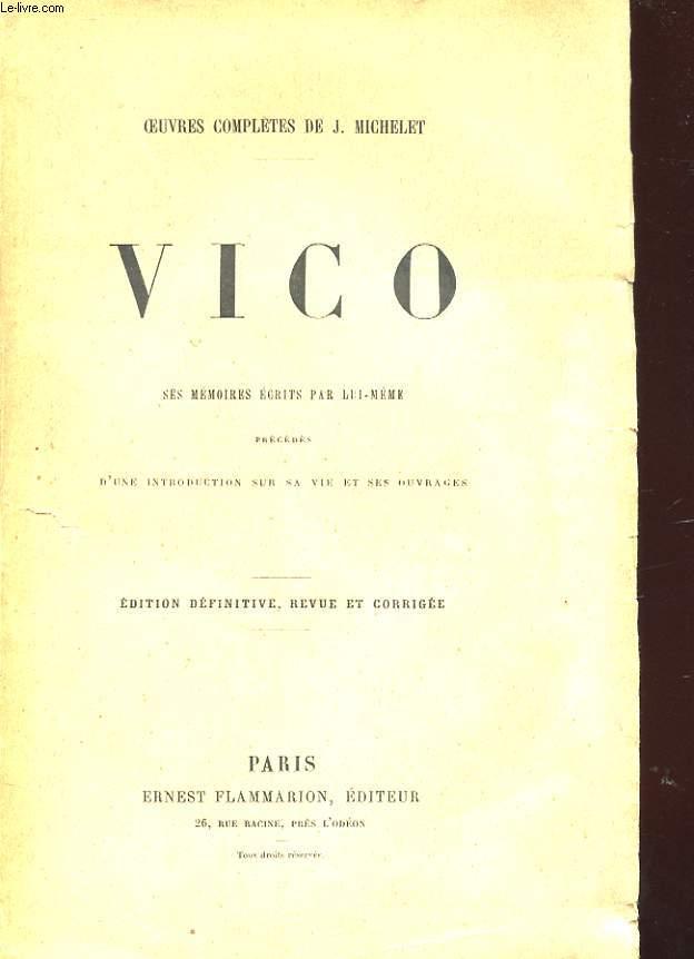 OEUVRES CHOISIES DE VICO CONTENANT SES MEMOIRES ECRITS PAR LUI-MÊME PRECEDES D'UNE INTRODUCTION SUR SA VIE ET SES OUVRAGES