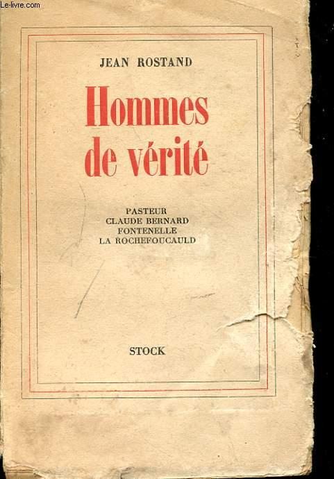 HOMMES DE VERITE - PASTEUR CLAUDE BERNARD FONTENELLE LA ROCHEFOUCAULD