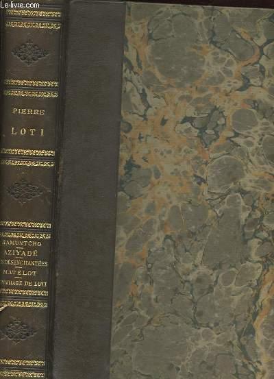 ROMANS COMPLETS ILLUSTRES : RAMUNTCHO - AZIYADE - LES DESENCHANTEES - MATELOT