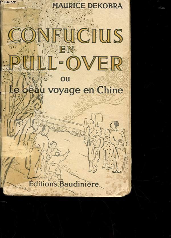 CONFUCIUS EN PULL OVER OU LE BEAU VOYAGE EN CHINE