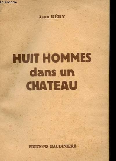 HUIT HOMMES DANS UN CHATEAU