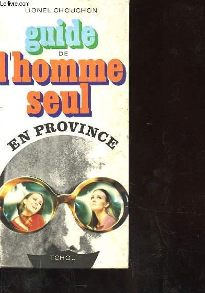 GUIDE DE L'HOMME SEUL EN PROVINCE