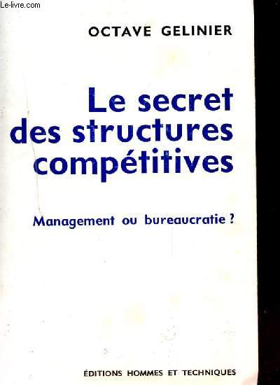 LE SECRET DES STRUCTURES COMPETITIVES. MANAGEMENT OU BUREAUCRATIE ?