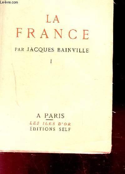 LA FRANCE. TOME 1