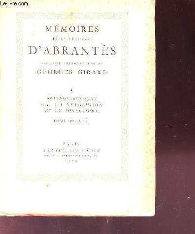MEMOIRES DE LA DUCHESSE D'ABRANTES. TOME 1. SOUVENIRS HISTORIQUES SUR LA REVOLUTION ET LE DIRECTOIRE.