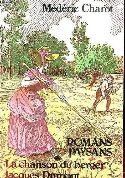 ROMANS PAYSANS. LA CHANSON DU BERGER JACQUES DUMONT