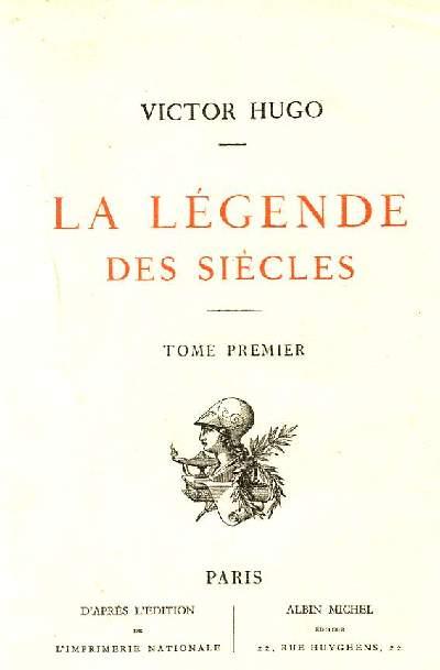 LA LEGENDE DES SIECLES. TOME 1