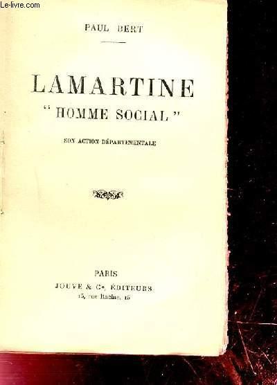 LAMARTINE HOMME SOCIAL. SON ACTION DEPARTEMENTALE