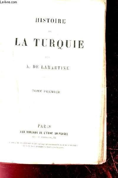 HISTOIRE DE LA TURQUIE. TOME 1