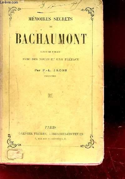 MEMOIRES SECRETS DE BACHAUMONT