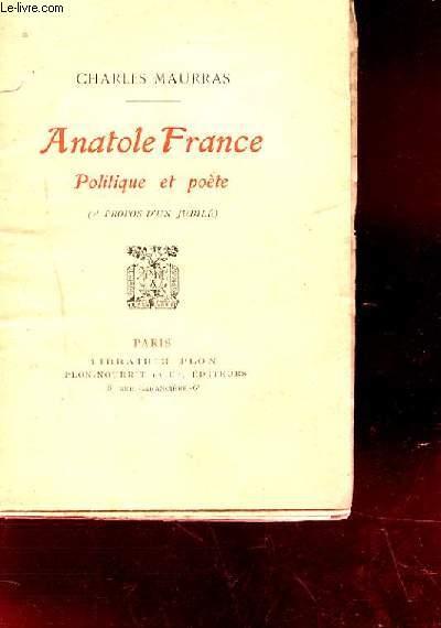 ANATOLE FRANCE POLITIQUE ET POETE. A PROPOS D'UN JUBILE