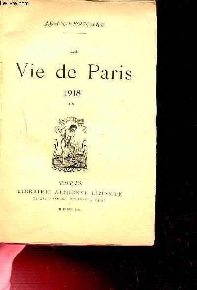 LA VIE DE PARIS 1918. TOME 2