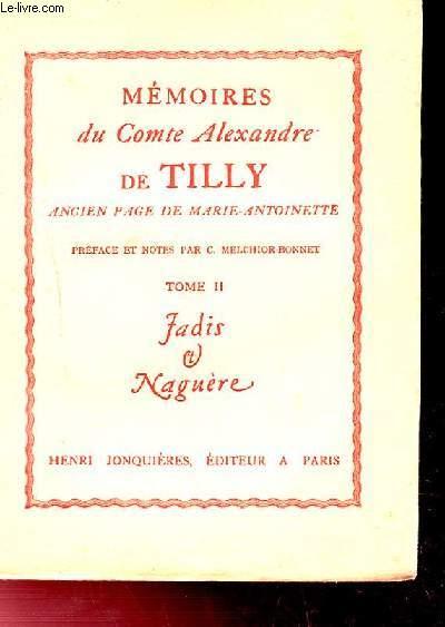 MEMOIRES DU COMTE ALEXANDRE DE TILLY ANCIEN PAGE DE MARIE ANTOINETTE. TOME II