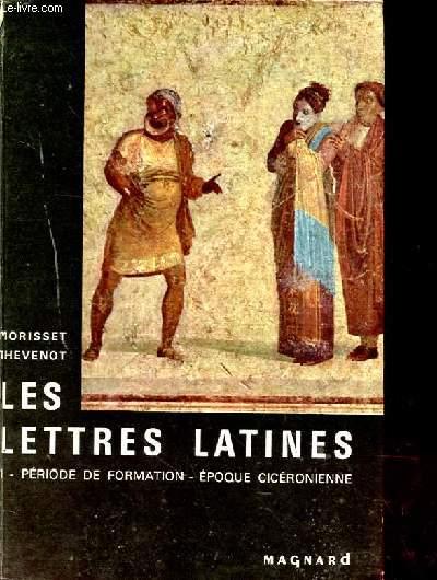 LES LETTRES LATINES. TOME 1. PERIODE DE FORMATION. L'EPOQUE CISTERCIENNE