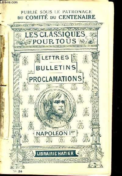 NAPOLEON Ier. LETTRES, BULLETINS ET PROCLAMATIONS.