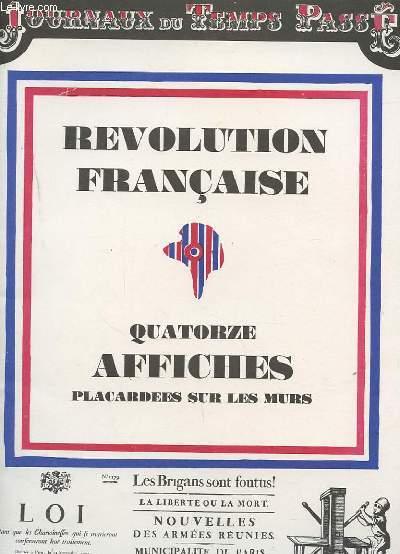 JOURNAUX DU TEMPS PASSE : 14 FAC-SIMILES D'AFFICHES PLACARDEES SUR LES MURS PENDANT LA REVOLUTION FRANCAISE.
