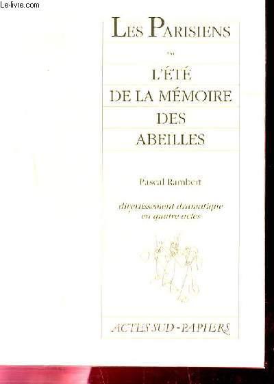 LES PARISIENS OU L'ETTE DE LA MEMOIRE DES ABEILLES. THEATRE