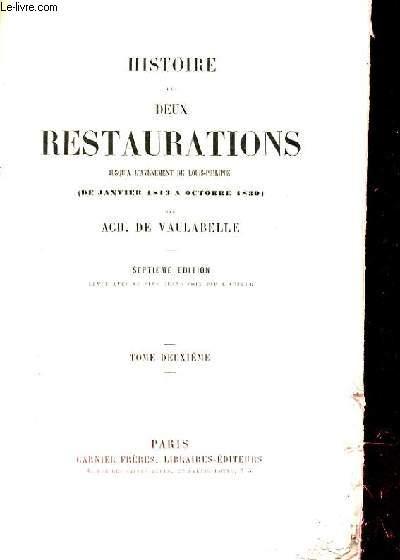 HISTOIRE DES DEUX RESTAURATIONS. TOME 2. JUSQU'A  L'AVENEMENT DE LOUIS PHILIPPE (DE JANVIER 1813 A OCTOBRE 1830)