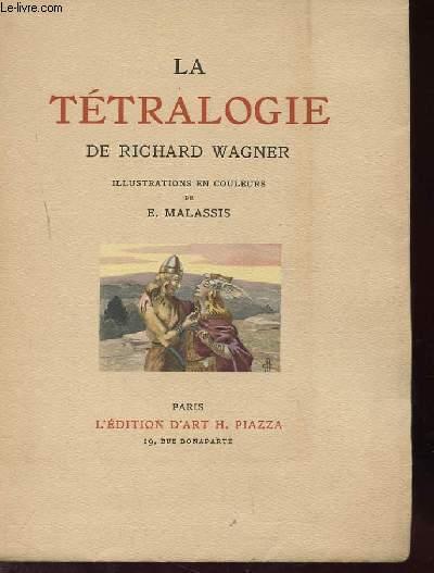 LA TETRALOGIE DE WAGNER RICHARD