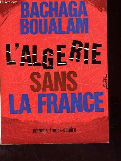 L'ALGERIE SANS LA FRANCE