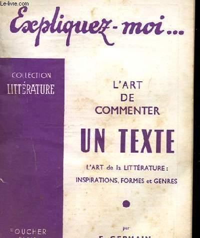 EXPLIQUEZ MOI. L'ART DE COMMENTER UN TEXTE. L'ART DE LA LA LITTERATURE.
