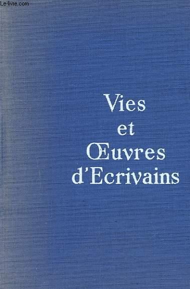 VIES ET OEUVRES D'ECRIVAINS. TOME 4. JEAN GIRAUDOUX. JEAN PAUL SARTRE. JEAN ANNOUILH. ANDRE MALRAUX. GABRIEL MARCEL. CHARLES DU BOS.