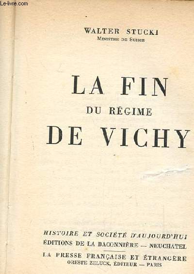 LA FIN DU REGIME DE VICHY