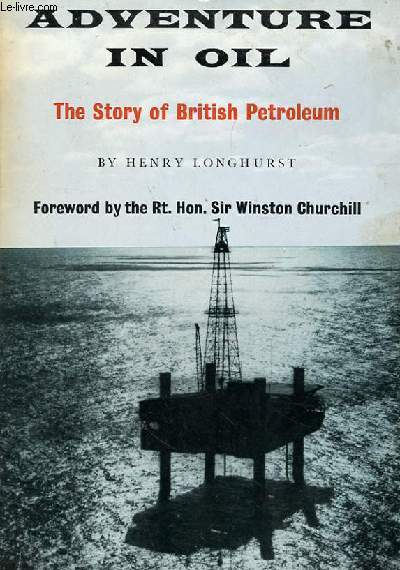 ADVENTURE IN OIL. THE STORY OF BRITISH PETROLEUM