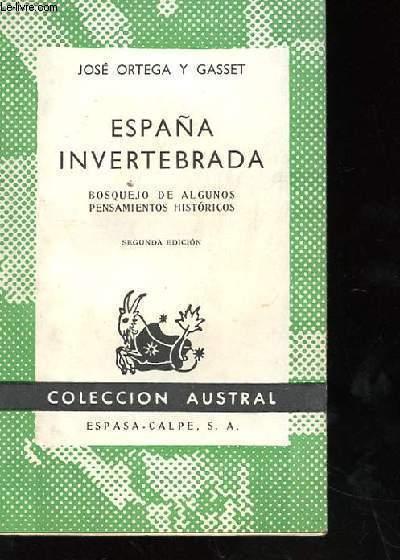 ESPANA INVERTEBRADA BOSQUEJO DE ALGUNOS PENSAMIENTOS HISTORICOS