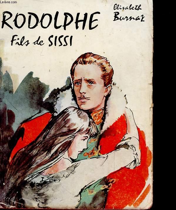 RODOLPHE, FILS DE SISSI