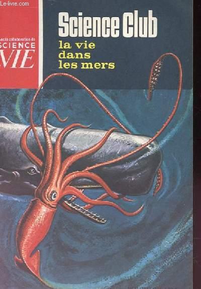 Science Club N° 15 : La vie dans les mers.