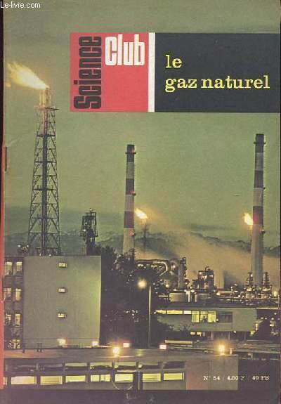 Science Club N° 54 : Le gaz naturel.