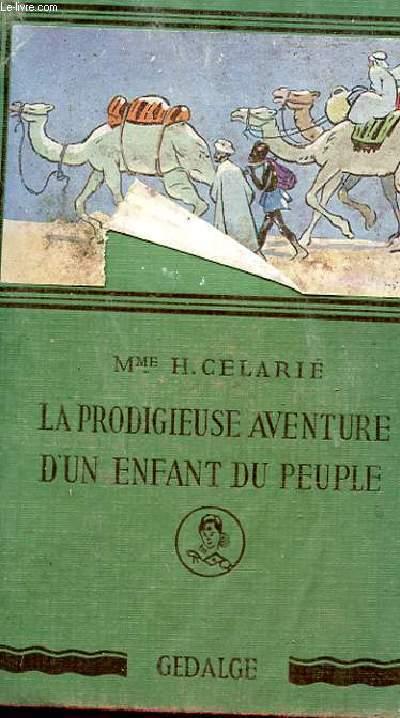 LA PRODIGIEUSE AVENTURE D UN ENFANT DU PEUPLE 4e EDITION