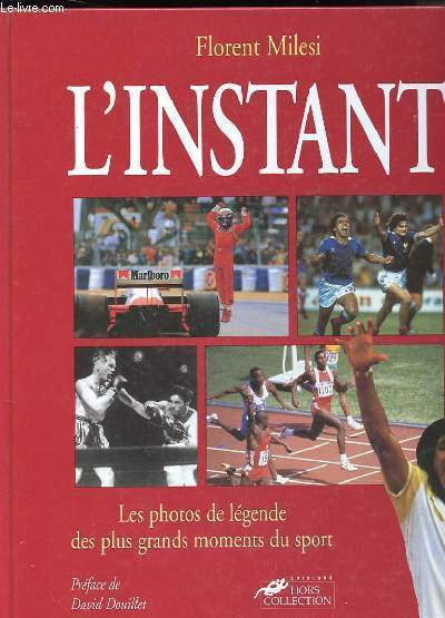 L'INSTANT - LES PHOTOS DE LEGENDE DES PLUS GRANDS MOMENTS DU SPORT