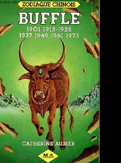 ZODIAQUE CHINOIS - BUFFLE 1901/1913/1925/1937/1949/1961/1973
