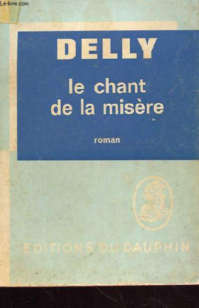 LE CHANT DE LA MISERE