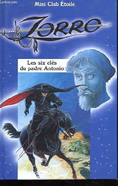 LES AVENTURES DE ZORRO - LES SIX CLES DU PRADE ANTONIO