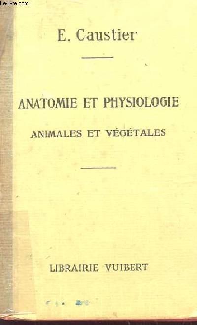 ANATOMIE ET PHYSIOLOGIE animale et végétales 41e édition