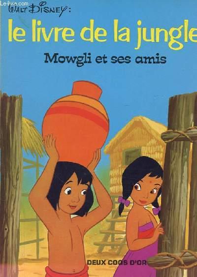 LE LIVRE DE LA JUNGLE Mowgli et ses amis