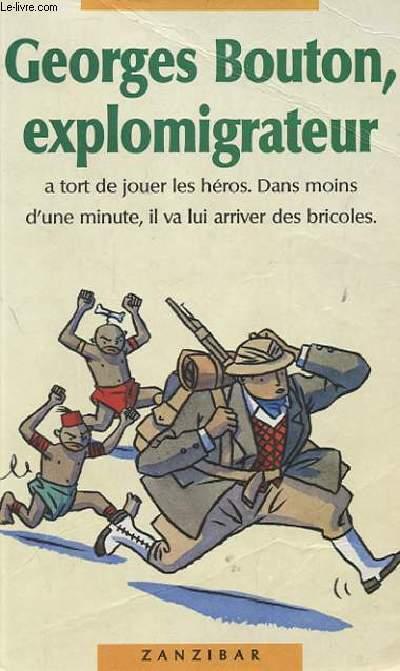 GEORGES BOUTON EXPLOMIGRATEUR