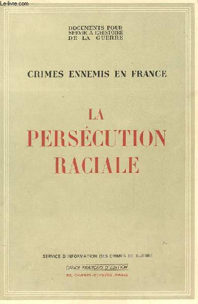 CRIMES ENNEMIS EN FRANCE  - La persécution raciale