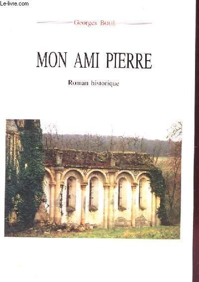 MON AMI PIERRE roman historique 4e édition.