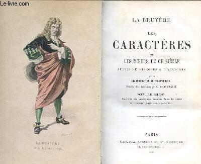 LES CARACTERES ou les moeurs de ge siècle suivis du discours à l'académie et des traductions de théophraste Précédés d'une introduction par M. Sainte -Beuve
