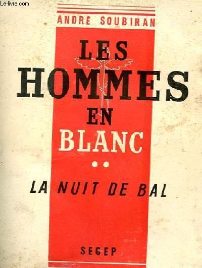 LES HOMMES EN BLANC tome II - LA NUIT DE BAL