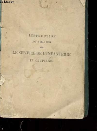 INSTRUCTION DU 9 MAI 1885 SUR LE SERVICE DE L'INFANTERIE EN CAMPAGNE modifiée d'après le décret du 4 mars 1887