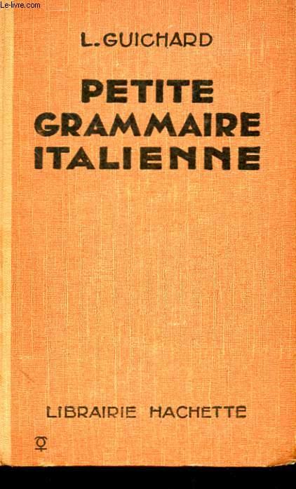 PETITE GRAMMAIRE A L'ITALIENNE.