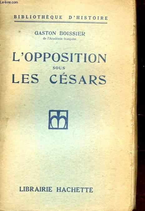 L'OPPOSITION SOUS LES CESARS.