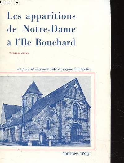 LES APPARITIONS DE NOTRE-DAME  A L'ILE BOUCHARD TROISIEME EDITION DU 8 AU 14 DECEMBRE 1947 EN L'EGLISE SAINT-GILLES