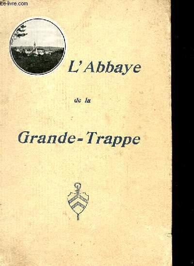 L'ABBAYE DE MAISON-DIEU NOTRE DAME DE LA GRANDE TRAPPE 3EME EDITION