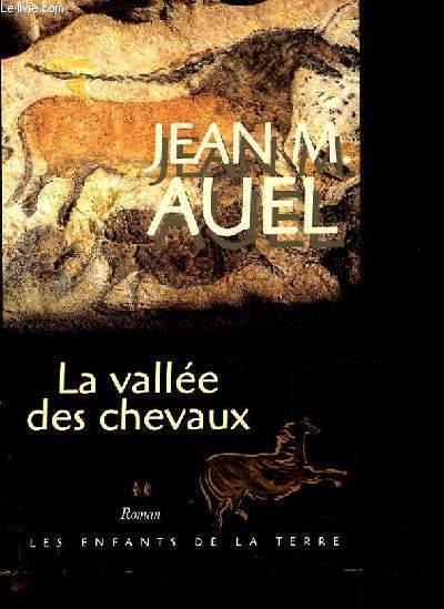 LA VALLEE DES CHEVAUX LES ENFANTS DE LA TERRE (THE CLAN OF THE CAVE BEAR)